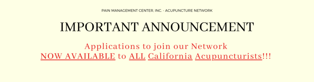 Application to join Pain Management Center Inc., now available to ALL california acupuncturists